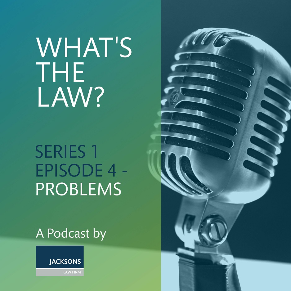 #WhatsTheLawPod – Series 1, Episode 4 – Problems.