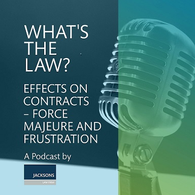 Effects on Contracts – Force Majeure and Frustration