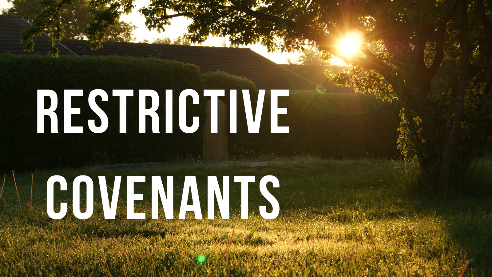 Restrictive covenants….or are they?